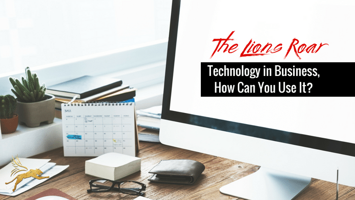 Technology in Business, How Can You Use It?