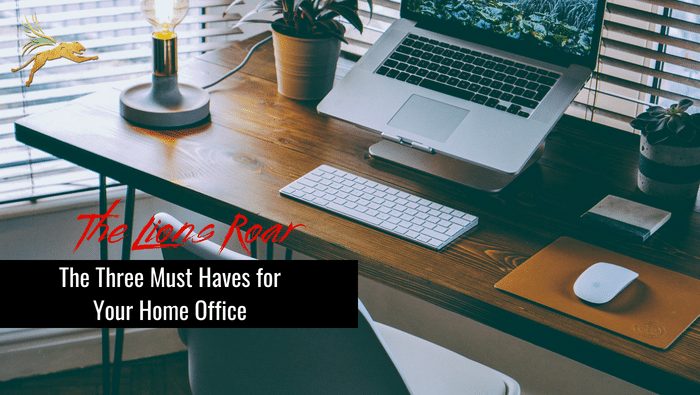 The Three Must Haves for Your Home Office