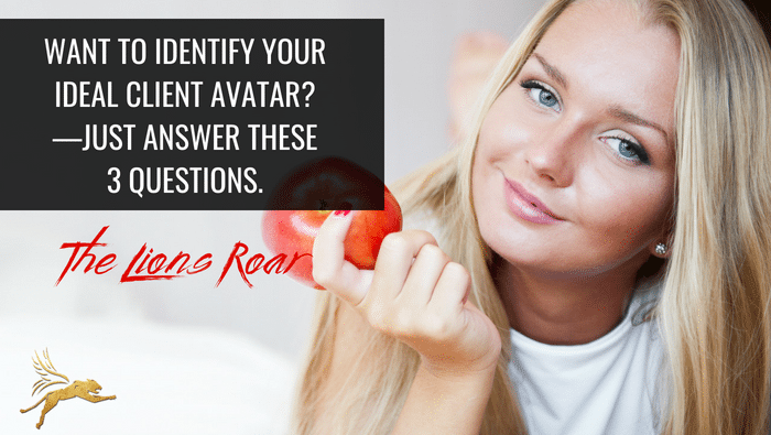 Want to Identify your ideal client avatar?—just answer these 3 questions.
