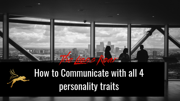 How to Communicate with all 4 personality traits