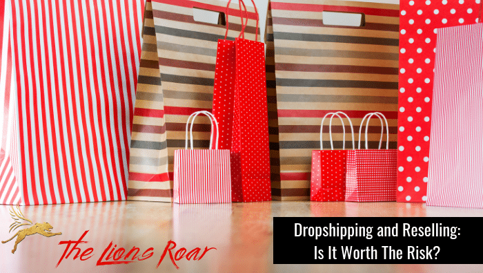 Dropshipping and Reselling: Is It Worth The Risk?