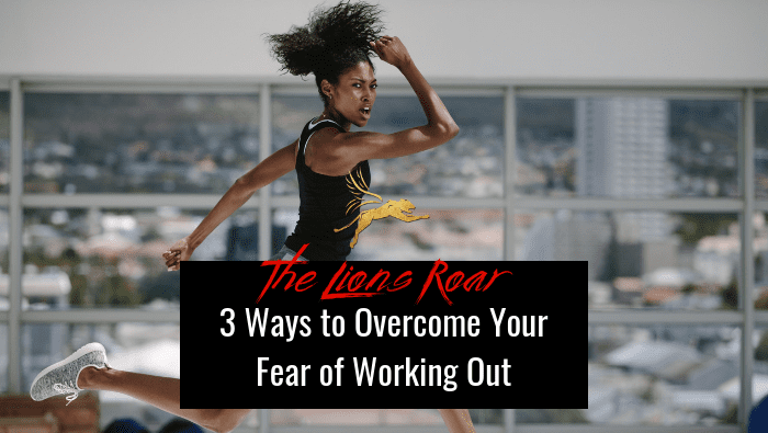 3 Ways to Overcome Your Fear of Working Out