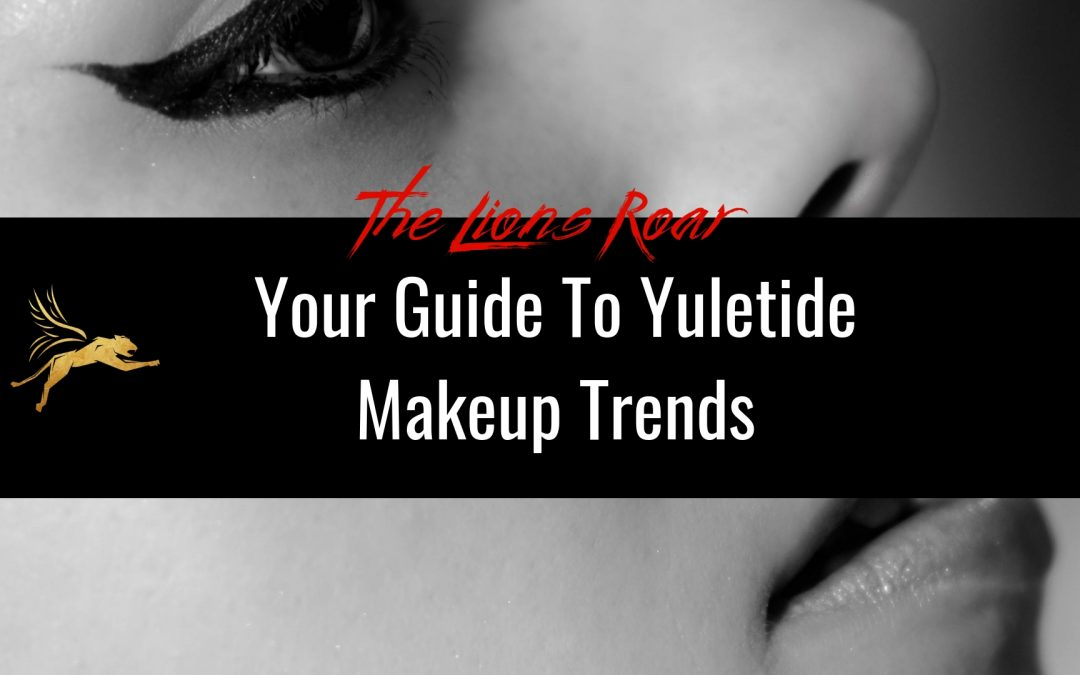 Your Guide To Yuletide Makeup Trends