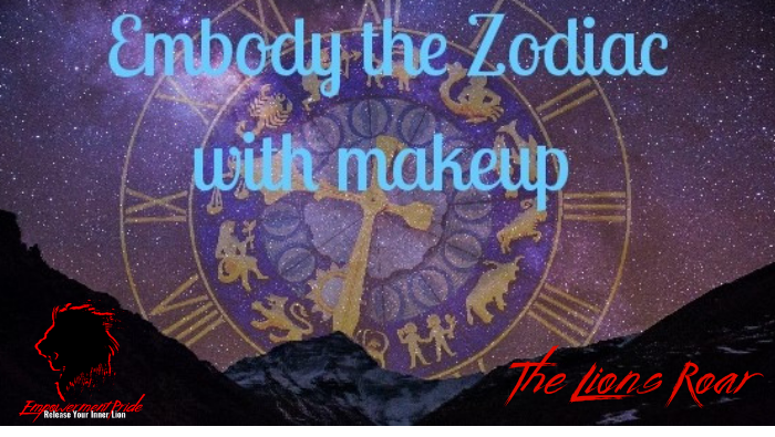 Embody and energize your world with Zodiac Inspired makeup!